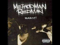 "Method Man & Redman - ""Blackout"" - 02 - Blackout [HQ Sound]......this makes me go buckwild everytime I hear it : )"