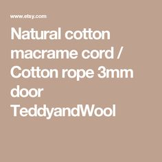 Natural cotton macrame cord / Cotton rope 3mm door TeddyandWool