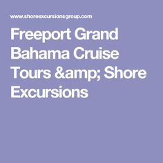 Freeport Grand Bahama Cruise Tours & Shore Excursions