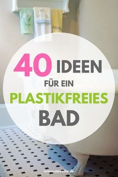 Plastic free bath - 38 tips for less waste in the bathroom - Plastikfrei / Mikroplastikfrei leben DIY - Bea Johnson Zero Waste, Clean My House, Home Improvement Tv Show, No Waste, Personal Hygiene, Plastic Waste, Sustainable Living, Body Care, Diy And Crafts