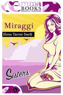 "Insaziabili Letture: Uscita: ""MIRAGGI"" di Elena Taroni Dardi."
