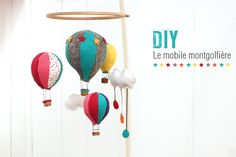 hot air balloon, montgolfière, mobile, kidsroom, diy  http://www.cherie-sheriff.com/blog/?p=3467