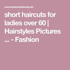 short haircuts for ladies over 60 | Hairstyles Pictures ... - Fashion
