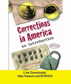 Corrections in America An Introduction (9th Edition) (9780130877260) Harry E. Allen, Clifford E. Simonsen , ISBN-10: 0130877263  , ISBN-13: 978-0130877260 ,  , tutorials , pdf , ebook , torrent , downloads , rapidshare , filesonic , hotfile , megaupload , fileserve