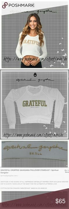 ❄ Spiritual Gangster Grateful crop sweatshirt top Spiritual Gangster  - sold out in stores and online- 'Grateful' Savasana Stardust cropped knit pullover top.  Size small. White.  Excellent condition.  ABSOLUTELY NO TRADES PLEASE! REASONABLE OFFERS WELCOME THROUGH OFFER FEATURE ONLY PLEASE! Spiritual Gangster  Tops