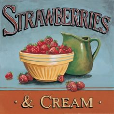 Strawberries and Cream Canvas Art - Gregory Gorham x Cream Canvas Art, Cream Art, Vintage Labels, Vintage Signs, Vintage Posters, Vintage Food, Vintage Style, Strawberry Kitchen, Decoupage Vintage