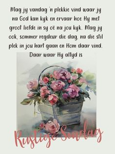 Goeie More, Afrikaans Quotes, 30 Day Challenge, Van, Poems, Inspirational, Paintings, Messages, Challenge 30 Days