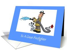 1 Sold/Thank You! http://www.greetingcarduniverse.com/firefighter-birthday-cards/happy-birthday-to-a-great-1231234?gcu=42124323685