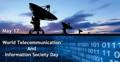 World Telecommunication and Information Society Day on May 17