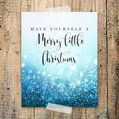 Have Yourself a Merry Little Christmas printable by franchescacox