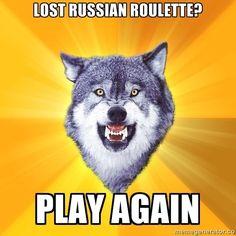 Courage Wolf via Meme Generator