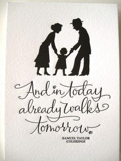 LETTERPRESS ART PRINT- And in today already walks tomorrow. Samuel Taylor Coleridge -  tagteamtompkins - in Kansas City, Missouri