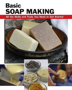 """'Basic Soap Making : all the skills and tools you need to get started"""" Elizabeth Letcavage"""