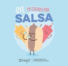 Salsa by Mr Wonderful Mister Wonderful, Its A Wonderful Life, Funny Phrases, Funny Quotes, Funny Images, Funny Pictures, Quotes En Espanol, Funny Illustration, Illustrations