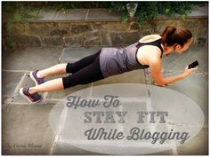 How to stay fit while blogging via http://www.thegoodmama.org