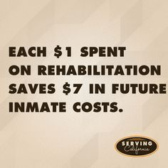 Each $1 spent on rehabilitation saves $7 in future costs.