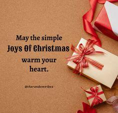 May the simple joys of Christmas warm your heart. #Christmasquotes #Merrychristmasquotes #Shortchristmasquotes #2020Christmasquotes #Merrychristmas2020quotes #Newyearquote #2021Happynewyearquotes #Christmasgreetings #Inspirationalchristmasquotes #Cutechristmasquote #Christmasquotesforfriends #Warmchristmaswish #Bestchristmasquotes #Christmasbiblequote #Christmaswishesforfamily #Christmascaptions #Festivechristmasquotes #Merrychristmasimage #Merrychristmaspictures #Santaclausquote #therandomvibez Christmas Wishes For Family, Short Christmas Quotes, Christmas Quotes Images, Christmas Quotes For Friends, Christmas Captions, Merry Christmas Pictures, Christmas Bible, Grinch Christmas, Christmas Greetings