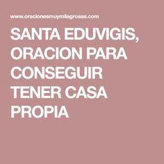 SANTA EDUVIGIS, ORACION PARA CONSEGUIR TENER CASA PROPIA