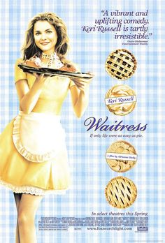 Waitress (2007)   directed by Adrienne Shelly   starring Keri Russell, Nathan Fillion, Cheryl Hines, Adrienne Shelly, Eddie Jemison, Jeremy Sisto, Andy Griffith