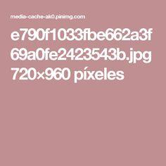 e790f1033fbe662a3f69a0fe2423543b.jpg 720×960 píxeles