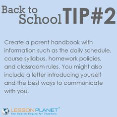 Back to School Tip #2: Create a parent handbook with information such as the daily schedule, course syllabus, homework policies, and classroom rules. You might also include a letter introducing yourself and the best ways to communicate with you.