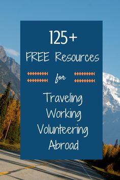 125+ FREE Resources for Traveling Working Volunteering Abroad