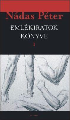 Emlékiratok könyve · Nádas Péter · Könyv · Moly Pandora, Books, Libros, Book, Book Illustrations, Libri