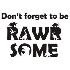 """""""Don't Forget To Be Rawrsome (Dinosaurs)"""" T-Shirts & Hoodies by jezkemp 