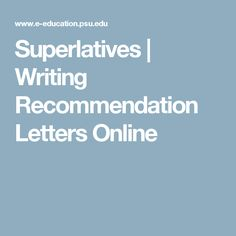 Superlatives   Writing Recommendation Letters Online