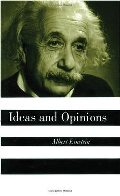 Ideas And Opinions by Albert Einstein, http://www.amazon.com/dp/0517884402/ref=cm_sw_r_pi_dp_IWhYrb1X2R24X