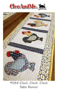 Cluck, Cluck, Cluck runner pattern by Cleo and Me Patchwork Table Runner, Table Runner And Placemats, Table Runner Pattern, Quilted Table Runners, Patchwork Curtains, Quilt Block Patterns, Applique Patterns, Applique Quilts, Placemat Patterns