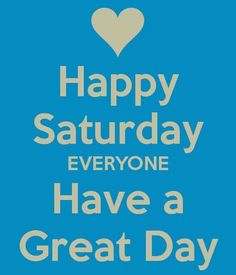 Happy Saturday everyone, have a great one day saturday saturday quotes happy saturday happy saturday quotes Happy Saturday Quotes, Good Morning Happy Saturday, Funny Weekend Quotes, Saturday Images, Saturday Saturday, Weekend Humor, Good Morning Quotes, Gd Morning, Morning Memes