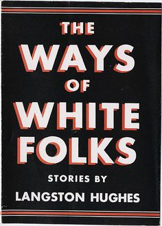 The Ways of White Folks, stories by Langston Hughes (1934)