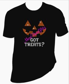 Got Treats Halloween rhinestone  black T Shirt. Your choice of Women's or Men's type TShirt. - pinned by pin4etsy.com