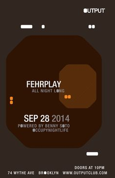 Anew Productions: FEHRPLAY [All Night Long] @ Output - Brooklyn Sund...