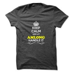 (Tshirt Best Choose) Keep Calm and Let AMLONG Handle it Discount Hot Hoodies, Tee Shirts