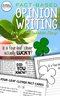 """Opinion Writing for St. Patrick's Day, with carefully chosen facts included for students to analyze, discuss, and use to support their opinion to an engaging focus question: """"Is a four-leaf clover actually lucky?"""" Gr 2-5 ($) Or see the Year-Long Bundle here: https://www.teacherspayteachers.com/Product/Fact-Based-Opinion-Writing-BUNDLE-2480913"""