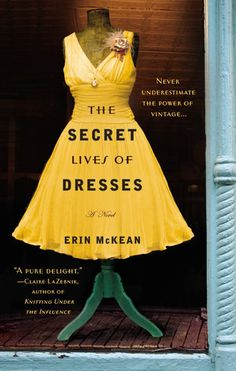 The Secret Lives of Dresses by Erin McKean. Want to read.