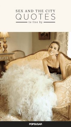 10 of the most memorable Carrie Bradshaw quotes to live your life by . . . or to offer as advice to friends!