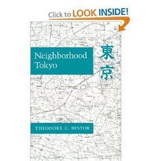 Neighborhood Tokyo: Theodore Bestor: 9780804717977: Amazon.com: Books
