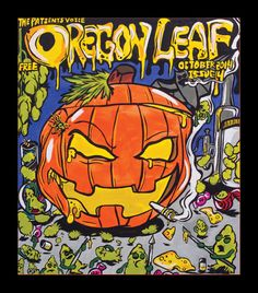 Cover art by Deemon for Oregon Leaf! Happy Halloween! This issue features access reviews in Salem, a profile of a cannabis marketing guru and fun coverage of news, events and more in Oregon. PLUS: Growtech, health and science and a gorgeous strain of the month. Enjoy!