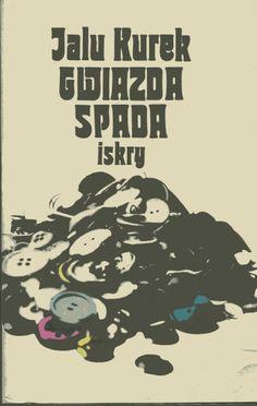 """""""Gwiazda spada"""" Jalu Kurek Cover by Maciej Buszewicz Published by Wydawnictwo Iskry 1981"""