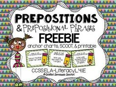 Prepositions can be tricky! This FREEBIE is sure to help when teaching all the prepositions and prepositional phrases.Whats Included:- 2 anchor charts (one for prepositions and one for prepositional phrases)- 18 card preposition and prepositional phrase SCOOT- printable for your artistic kiddos :)Enjoy!