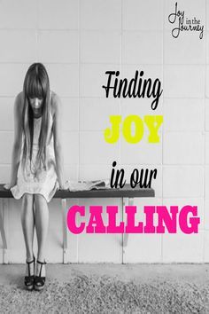 We want to know our calling. We want to be used. But, there are a few things we need to remember when it comes to not only knowing our calling, but finding joy in it.