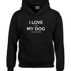 I Love It When My Dog LETS ME GO JOGGING Fun Gift For Dog Owners  Hoodie  Available At Find A Funny Gift's Online Store:  CLICK HERE => http://ift.tt/1T1uJbG <=  #FindAFunnyGift  is a Clothing Brand and your source for the Perfect Funny Gift!  We care about Quality : We only use the latest state-of-the-art #DTG Printing Techniques over High Quality Apparel to deliver Products You LOVE To Gift or Wear!  www.findafunny.gift #gift #funnygift #clothing #cool #apparel #menswear #womenswear…