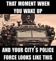 Police state or Martial law; either way it's coming..