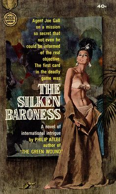 The Silken Baroness, by Philip Atlee Gold Medal 1964 PBO Cover art by Robert McGinnis Pulp Fiction Comics, Pulp Fiction Book, Robert Mcginnis, Vintage Book Covers, Comic Book Covers, Vintage Pins, Comic Books, Comics Vintage, Paperback Writer
