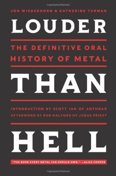 Louder Than Hell: The Definitive Oral History of Metal by Jon Wiederhorn,http://www.amazon.com/dp/006195828X/ref=cm_sw_r_pi_dp_vLtitb08WFEJHYES