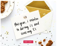 this year, i resolve to dot my i's and cross my t's. SHOP NOW.