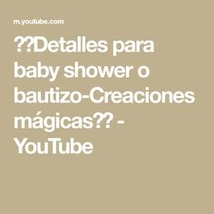 ♥♥Detalles para baby shower o bautizo-Creaciones mágicas♥♥ - YouTube Baby Sewing, Math, Youtube, Craft, Baby Shower Favors, Christening, The Creation, Create, Fiestas